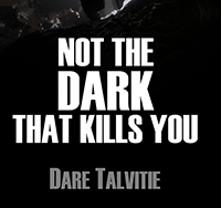 Not the Dark That Kills You (Ebook)